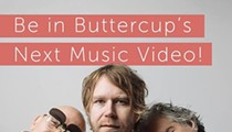 Buttercup Wants You In Their Next Music Video