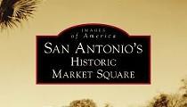 <i>San Antonio's Historic Market Square</i> Book Presentation and Signing