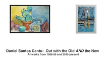 "Daniel Cantu Art Exhibition:  ""Out with the Old AND the New"""