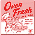 Art Inside the Pizza Box: Black Moon Gallery's 'Oven Fresh'