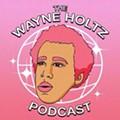 Wayne Holtz Now Has a Podcast