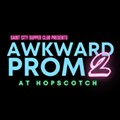 Saint City Supper Club: Awkward Prom 2