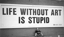 We agree: life without art is stupid