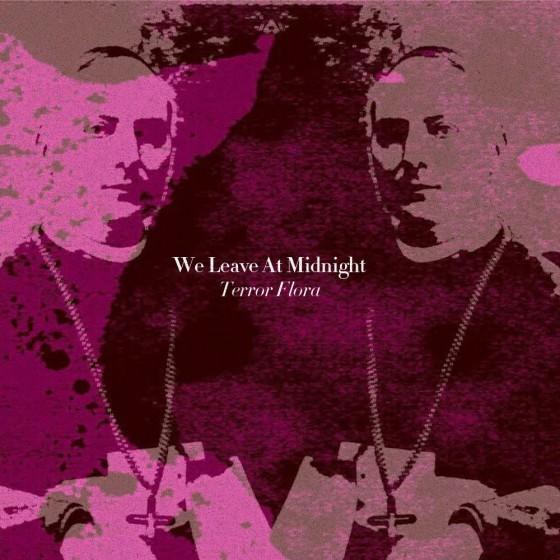The cover of We Leave At Midnight's impending Terror Flora EP - COURTESY
