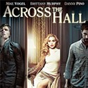 Across the Hall, Damages, Smokin' Aces 2, Weeds, Whiteout