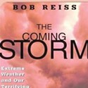 Bob Reiss: The Coming Storm