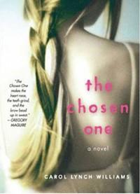 Carol Lynch Williams:<em> The Chosen One</em>