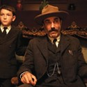 Cinema | Citizen Plainview: There Will Be Blood tells a classic tale in a thoroughly new way