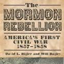 David Bigler & Will Bagley: The Mormon Rebellion