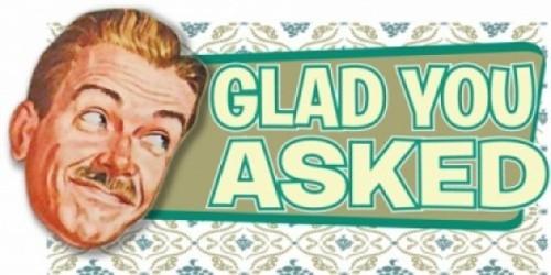 glad_you_asked.jpg