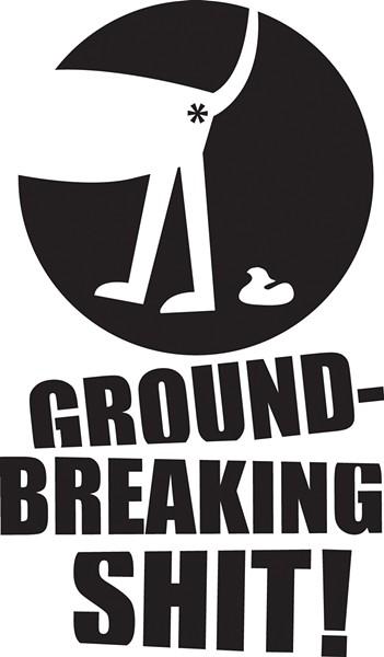 groundbreakingshit.jpg