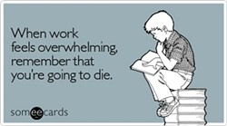 feels_overwhelming_workplace_ecard_someecards.jpg