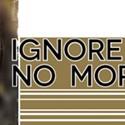 Ignore Me No More