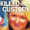 Killed For Custody