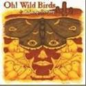 Oh! Wild Birds & Palace of Buddies