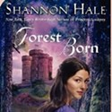 Shannon Hale: Forest Born