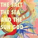 The Salt, the Sea & the Sun God; Andrew Maguire's Art Project; Cub Country