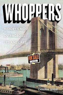 Christine Seifert: Whoppers: History's Most Outrageous Lies and Liars