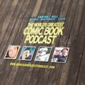 <i>The World's Greatest Comic Book Podcast</i>