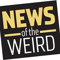News of the Weird | Salt Lake City Weekly