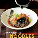 Using Your Noodle: <em>Takashi's Noodles</em> Cookbook