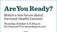 Are You Ready? Live Forum on VT Health Exchange 10/3