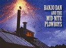 Banjo Dan And The Mid-Nite Plowboys, Fire In The Sugarhouse