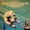 Bearquarium, Bearquarium