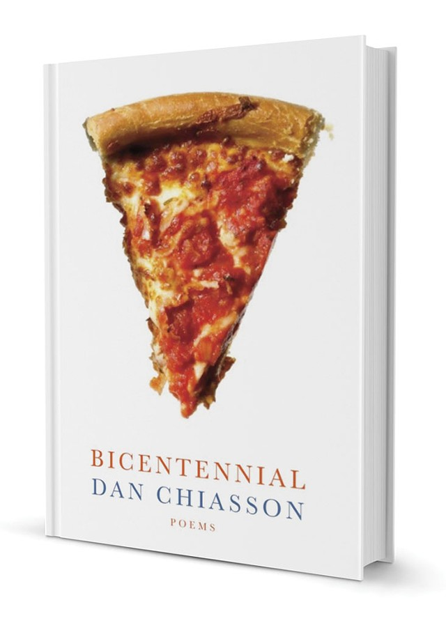 Bicentennial: Poems by Dan Chiasson, Knopf, 96 pages. $26.95.