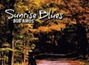 Bob Amos, <i>Sunrise Blues</i>
