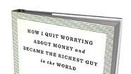 Book Review: Saved: How I Quit Worrying About Money and Became the Richest Guy in the World