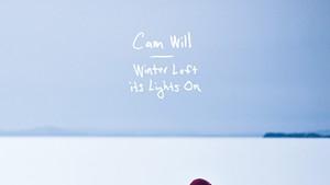 Cam Will, Winter Left Its Lights On