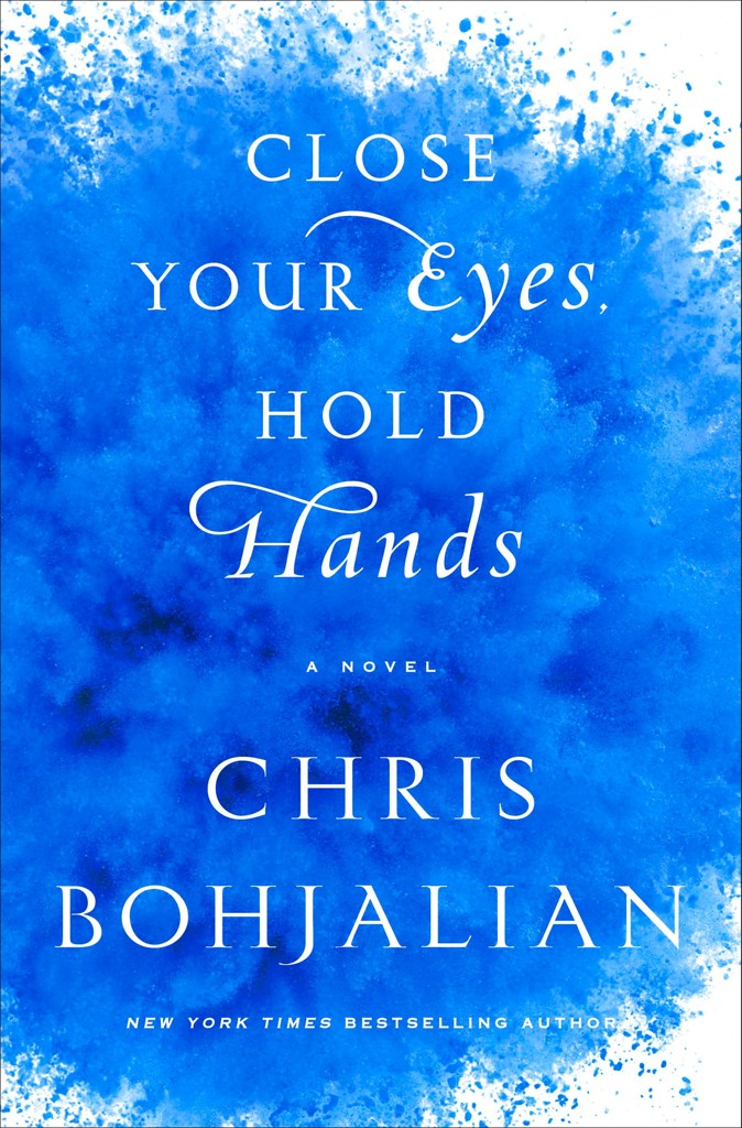 Close Your Eyes, Hold Hands by Chris Bohjalian, Doubleday, 288 pages. $25.95.