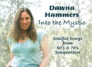 Dawna Hammers, <i>Into the Mystic</i>