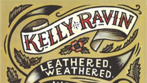 Kelly Ravin, Leathered, Weathered,  Worn & Wiser