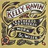 Kelly Ravin, Leathered, Weathered,  Worn & Wiser