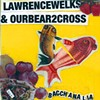 Lawrence Welks and Our Bear 2 Cross, Bacchanalia