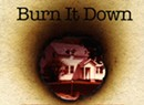 Mark LeGrand, <i>Burn It Down</i>