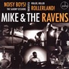 Mike and The Ravens, Noisy Boys! The Saxony Sessions