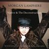 Morgan Lamphere, Native & The Deconstruction