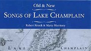 Robert Resnik & Matty Morrissey, Old and New Songs of Lake Champlain
