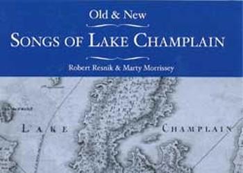 Robert Resnik & Matty Morrissey, Old and New Songs of Lake Champlain