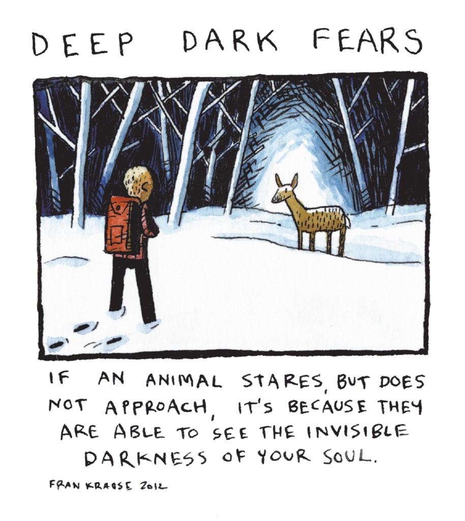 See more of Fran Krause's work at deep-dark-fears.tumblr.com