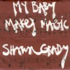 Shawn Grady, My Baby Makes Magic