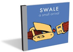 Swale, A Small Arrival