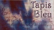 Tapis Bleu, Tapis Bleu