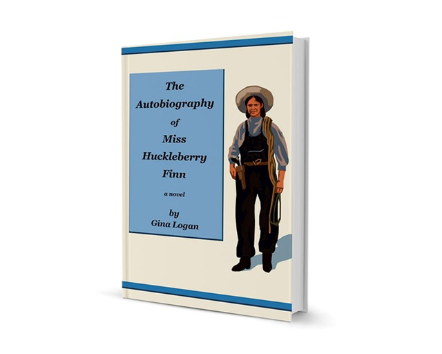The Autobiography of Miss Huckleberry Finn by Gina Logan, CreateSpace, 404 pages. $12.99.