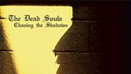 The Dead Souls, <i>Chasing the Shadows</i>