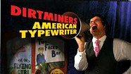 The Dirtminers, American Typewriter