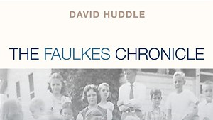 The Faulkes Chronicle by David Huddle, Tupelo Press, 278 pages. $16.95.